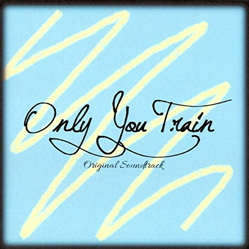 Only You Train Final
