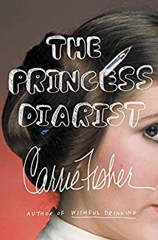 The Princess Diarist by [Fisher, Carrie]