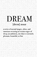 Dream - A Series Of Mental Images Ideas And Emotions: A 6x9 Inch Matte Softcover Journal Notebook With 120 Blank Lined Pages And An Uplifting Motivational Word Definition Cover Slogan