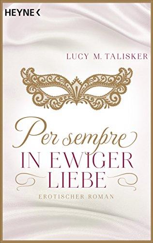 Per sempre - In ewiger Liebe: Erotischer Roman (German Edition)