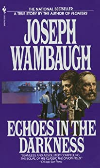 Echoes in the Darkness by [Wambaugh, Joseph]