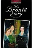 The Oxford Bookworms Library: Stage 3: 1000 Headwords: the Bronte Story (Oxford Bookworms Library: Stage 3)