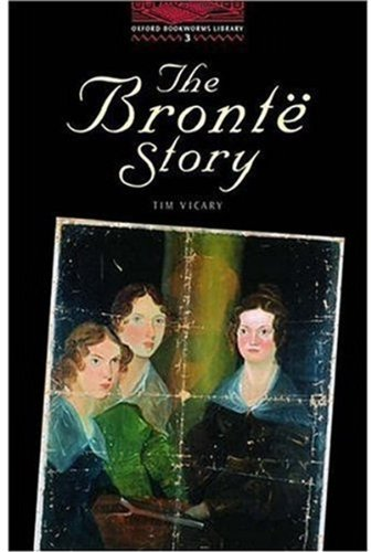 The Oxford Bookworms Library: Stage 3: 1000 Headwords: the Bronte Story (Oxford Bookworms Library: Stage 3)の詳細を見る