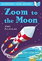 Zoom to the Moon: A Bloomsbury Young Reader (Bloomsbury Young Readers)