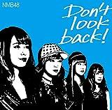 【Amazon.co.jp限定】Don't look back! (限定盤Type-C) (オリジナル生写真特典付き)