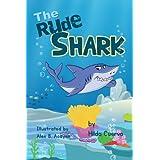 The Rude Shark (A Leason Learned) (English Edition)