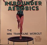 The Mini Trampoline Workout
