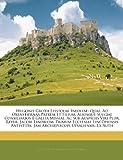 Hugonis Grotii Epistolae Ineditae: Quae, Ad Oxenstiernas Patrem Et Filium, Aliosque Sueciae Consiliarios E Gallia Missiae, AC Su
