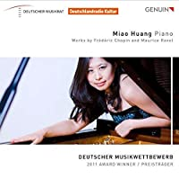 Miao Huang: Works By Fr茅d茅ric Chopin & Maurice Ravel (2013-02-26)