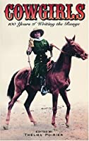 Cowgirls: 100 Years of Writing the Range (Cowboys)
