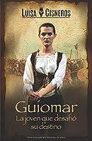 Guiomar: La joven que desafió su destino