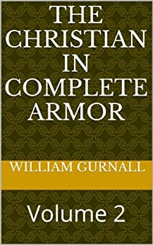 The Christian In Complete Armor: Volume 2 by [Gurnall, William]