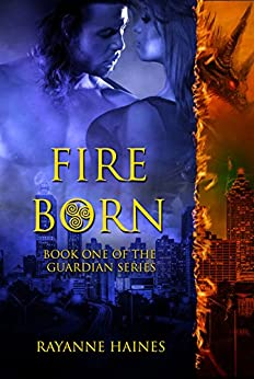 Fire Born (The Guardian Series Book 1) by [Haines, Rayanne]