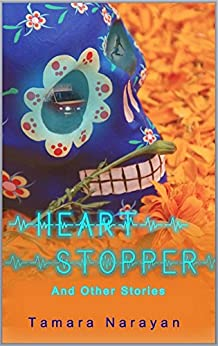 Heart Stopper And Other Stories by [Narayan, Tamara]