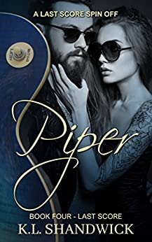 Piper: A Last Score Spin Off by [Shandwick, K.L.]