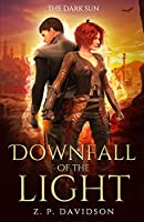 The Dark Sun: The Downfall of the Light