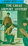 Hardy Boys 09: The Great Airport Mystery (The Hardy Boys Book 9) (English Edition)