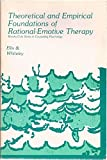 Theoretical and Empirical Foundations of Rational-emotive Therapy