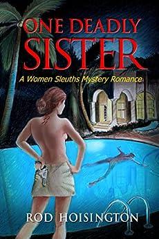 One Deadly Sister: A Women Sleuths Mystery Romance (Sandy Reid Mystery Series Book 1) by [Hoisington, Rod]