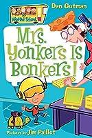 My Weird School #18: Mrs. Yonkers Is Bonkers! by Dan Gutman(2007-06-26)