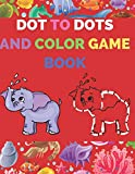 Dot to Dots and Color Game Book: A Cute Animal Theme Connect the Dots Numbers and Alphabet Activity and Coloring Workbook For Kids Ages 4-8, Preschool To Kindergarten, Fun Easy To Hard Challenging Puzzle Book For Learning in Children
