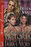 Tasha's Story: Siren Publishing Menage Everlasting (Passion, Victoria)