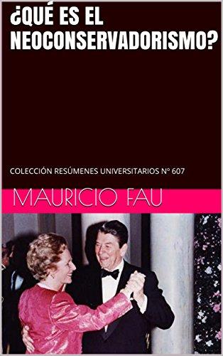 ¿QUÉ ES EL NEOCONSERVADORISMO?: COLECCIÓN RESÚMENES UNIVERSITARIOS Nº 607 (Spanish Edition)