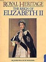 Royal Heritage: The Reign of Elizabeth II