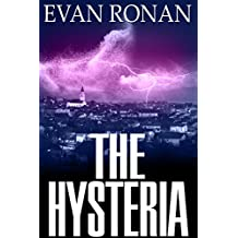 The Hysteria: Book 4, The Eddie McCloskey Paranormal Mystery Series (The Unearthed)