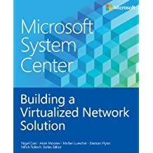 Microsoft System Center Building a Virtualized Network Solution (Introducing)
