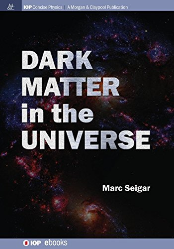 Download Dark Matter in the Universe (Iop Concise Physics) 1681740540