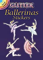Glitter Ballerinas Stickers (Dover Little Activity Books Stickers)