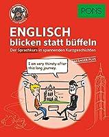 PONS Englisch blicken statt bueffeln. Anfaenger Plus: Der Sprachkurs in spannenden Kurzgeschichten