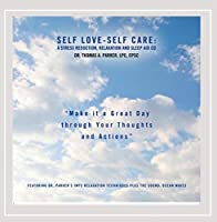 Self Love-Self Care-a Stress Reduction Relaxation