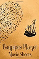 Bagpipes Player Music Sheets: Musician Composer Gift. Pretty Music Manuscript Paper For Writing And Note Taking / Composition Books Gifts For Musicians.(120 Blank Sheet Music Pages - 6x9 Inches)
