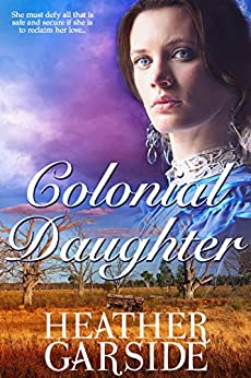 Colonial Daughter (The Kavanaghs Book 1) by [Garside, Heather]