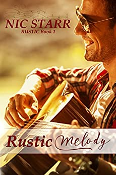 Rustic Melody by [Starr, Nic]
