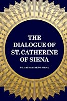 The Dialogue of St. Catherine of Siena [並行輸入品]