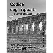 Codice degli Appalti e norme collegate: Aggiornato al 1° gennaio 2019 - 5ª ed. (Italian Edition)