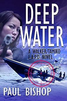 Deep Water: A Walker / Tamiko L.A.P.D. Adventure by [Bishop, Paul]