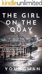 The Girl on the Quay: A DC Ryan Jarrod Tyneside crime mystery (Ryan Jarrod series Book 2) (English Edition)
