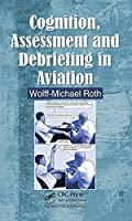 Cognition Assessment and Debriefing in Aviation【洋書】 [並行輸入品]