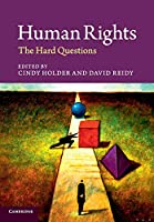 Human Rights: The Hard Questions