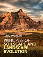 Principles of Soilscape and Landscape Evolution
