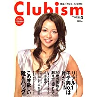 Clubism (クラビズム) 2007年 04月号 [雑誌]