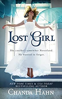 Lost Girl (Neverwood Chronicles Book 1) by [Hahn, Chanda]