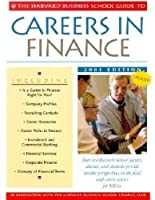 The Harvard Business School Guide to Careers in Finance 2001 (Harvard Business School Career Guides)