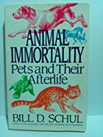 Animal Immortality: A Startling Revelation About Pets and Their Afterlife