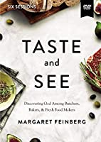 Taste and See Video Study: Discovering God Among Butchers, Bakers, and Fresh Food Makers [DVD]