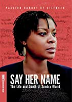 Say Her Name: The Life And Death Of Sandra Bland [DVD]
